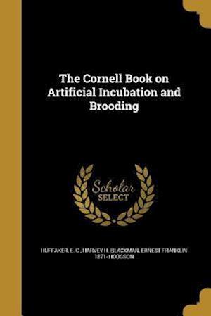 Bog, paperback The Cornell Book on Artificial Incubation and Brooding af Harvey H. Blackman, Ernest Franklin 1871- Hodgson