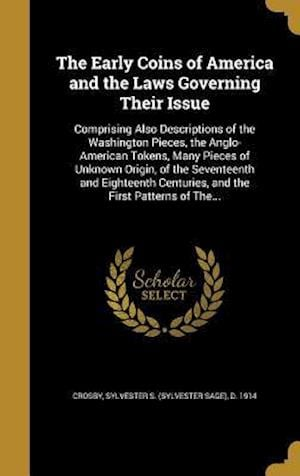 Bog, hardback The Early Coins of America and the Laws Governing Their Issue
