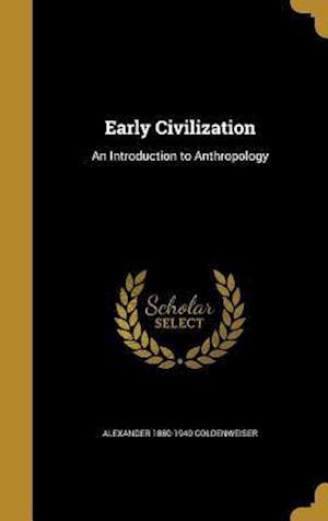 Bog, hardback Early Civilization af Alexander 1880-1940 Goldenweiser