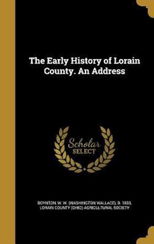 Bog, hardback The Early History of Lorain County. an Address