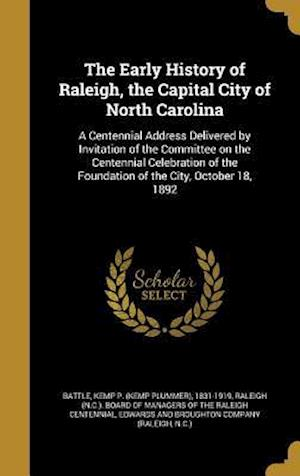 Bog, hardback The Early History of Raleigh, the Capital City of North Carolina