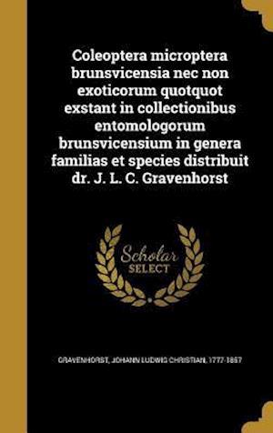 Bog, hardback Coleoptera Microptera Brunsvicensia NEC Non Exoticorum Quotquot Exstant in Collectionibus Entomologorum Brunsvicensium in Genera Familias Et Species D