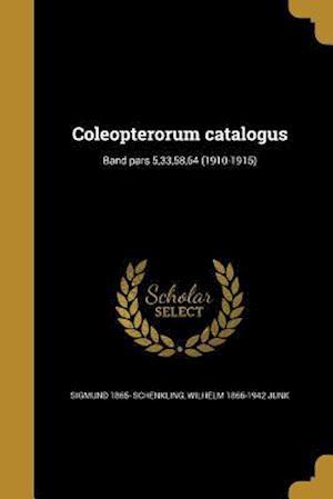 Coleopterorum Catalogus; Band Pars 5,33,58,64 (1910-1915) af Wilhelm 1866-1942 Junk, Sigmund 1865- Schenkling