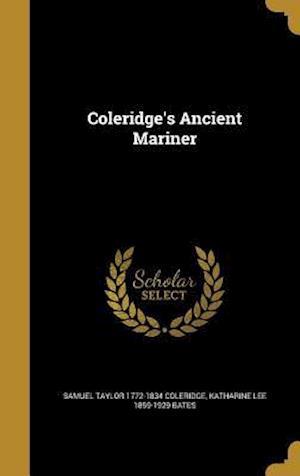 Bog, hardback Coleridge's Ancient Mariner af Samuel Taylor 1772-1834 Coleridge, Katharine Lee 1859-1929 Bates