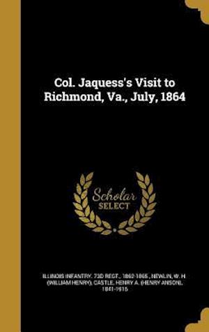 Bog, hardback Col. Jaquess's Visit to Richmond, Va., July, 1864