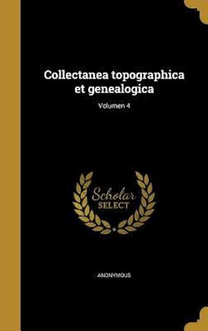 Bog, hardback Collectanea Topographica Et Genealogica; Volumen 4