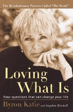 Loving What Is af Byron Katie, Stephen Mitchell