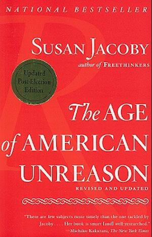 The Age of American Unreason af Susan Jacoby