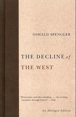 The Decline of the West af Oswald Spengler, Helmut Werner, Charles Francis Atkinson