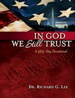 In God We Still Trust: A 365-Day Devotional af Richard Lee