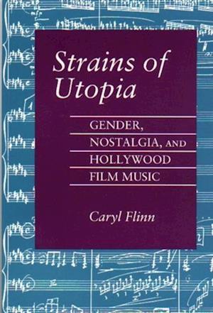 Strains of Utopia af Caryl Flinn