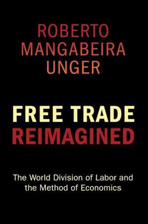 Free Trade Reimagined af Roberto Mangabeira Unger