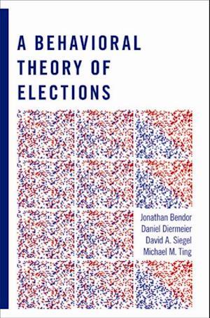 Behavioral Theory of Elections af Jonathan Bendor