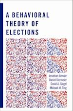 Behavioral Theory of Elections af Jonathan Bendor