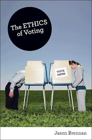 Ethics of Voting af Jason Brennan