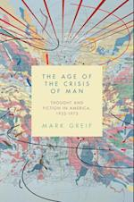 Age of the Crisis of Man af Mark Greif