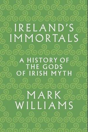 Ireland's Immortals af Mark Williams