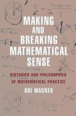 Making and Breaking Mathematical Sense af Roi Wagner