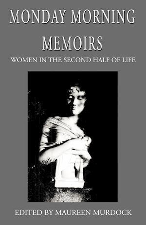 Monday Morning Memoirs af Maureen Murdock