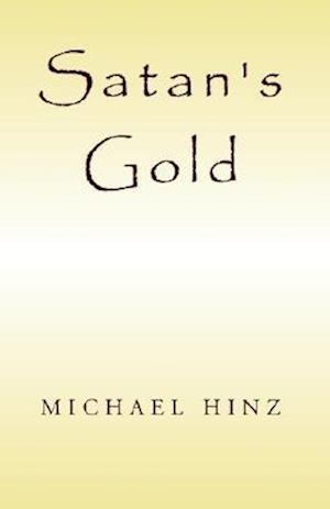 Satan's Gold af Michael Hinz
