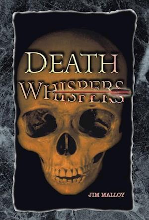 Death Whispers af Jim Malloy