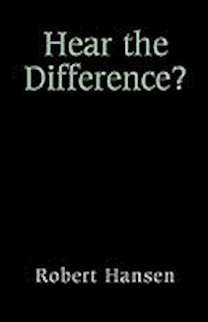 Hear the Difference? af Robert Hansen
