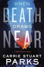 When Death Draws Near (A Gwen Marcey Novel)