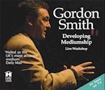 Developing Mediumship with Gordon Smith af Gordon Smith