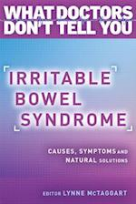 Irritable Bowel Syndrome (What Doctors Dont Tell You)