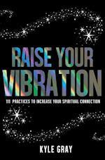 Raise Your Vibration af Kyle Gray