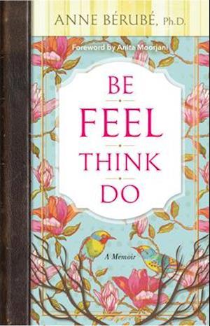 Bog, paperback Be Feel Think Do af Anne Berube