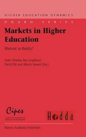 Markets in Higher Education af Alberto Amaral, David Dill, Ben Jongbloed