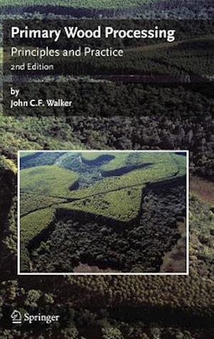 Primary Wood Processing af John Walker