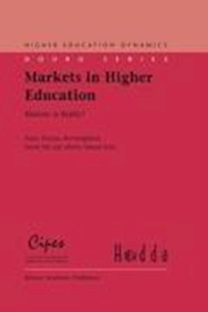 Markets in Higher Education af Ben Jongbloed, David Dill, Pedro Teixeira