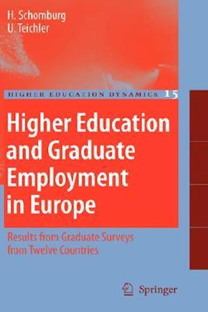 Higher Education and Graduate Employment in Europe af Ulrich Teichler, Harald Schomburg