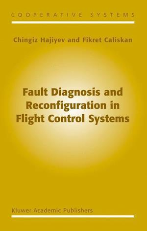 Fault Diagnosis and Reconfiguration in Flight Control Systems af Chingiz Hajiyev