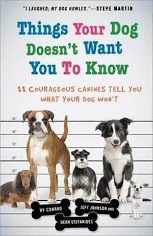 Things Your Dog Doesn't Want You to Know af Jeff Johnson, Hy Conrad