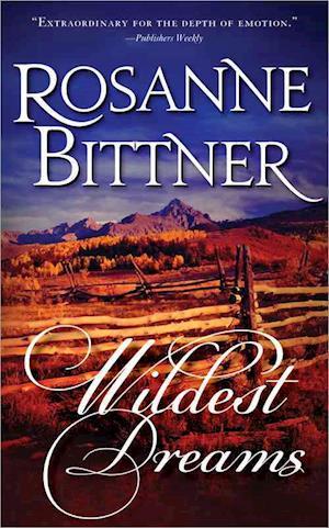 Wildest Dreams af Rosanne Bittner