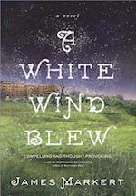 A White Wind Blew af James Markert