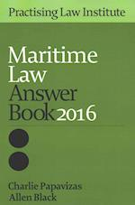 Maritime Law Answer Book 2016