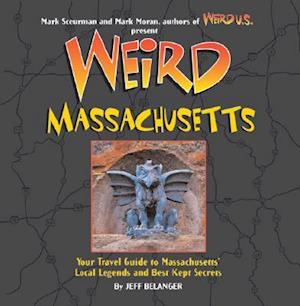 Weird Massachusetts af Jeff Belanger