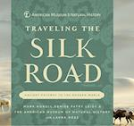 Traveling the Silk Road af American Museum of Natural History, Denise Patry Leidy, Mark Norell