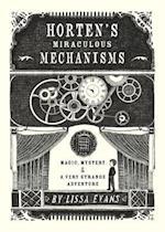Horten's Miraculous Mechanisms af Lissa Evans