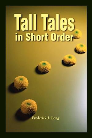 Tall Tales in Short Order af Frederick J. Long