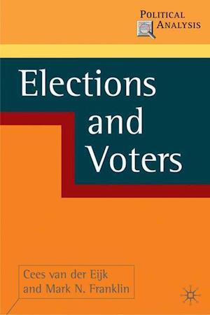 Elections and Voters af Cees van der Eijk, Mark Franklin