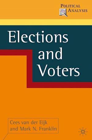 Elections and Voters af Cees van der Eijk, Mark Franklin, Mark N Franklin