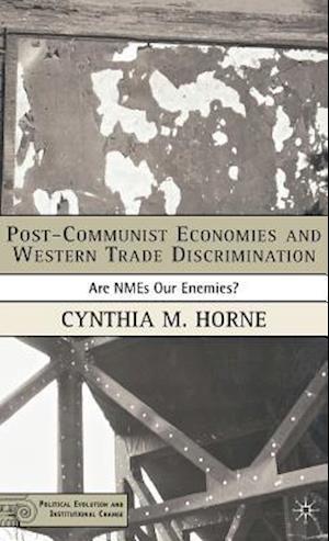 Post-Communist Economies and Western Trade Discrimination af Cynthia M. Horne