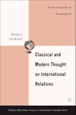 Classical and Modern Thought on International Relations (Palgrave Macmillan History of International Thought)