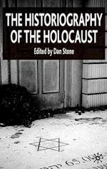The Historiography of the Holocaust af Dan Stone