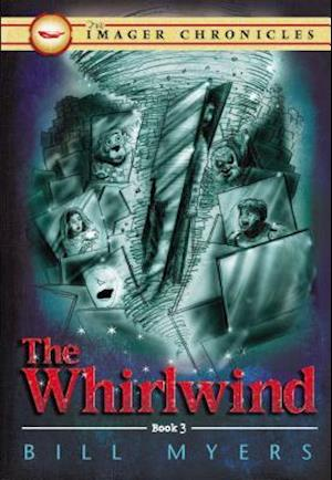 The Whirlwind (book 3 of The Imager Chronicles) af Bill Myers